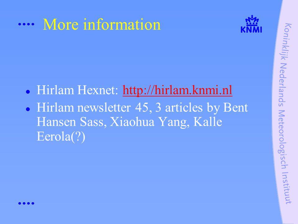 More information Hirlam Hexnet: http://hirlam.knmi.nlhttp://hirlam.knmi.nl Hirlam newsletter 45, 3 articles by Bent Hansen Sass, Xiaohua Yang, Kalle Eerola( )