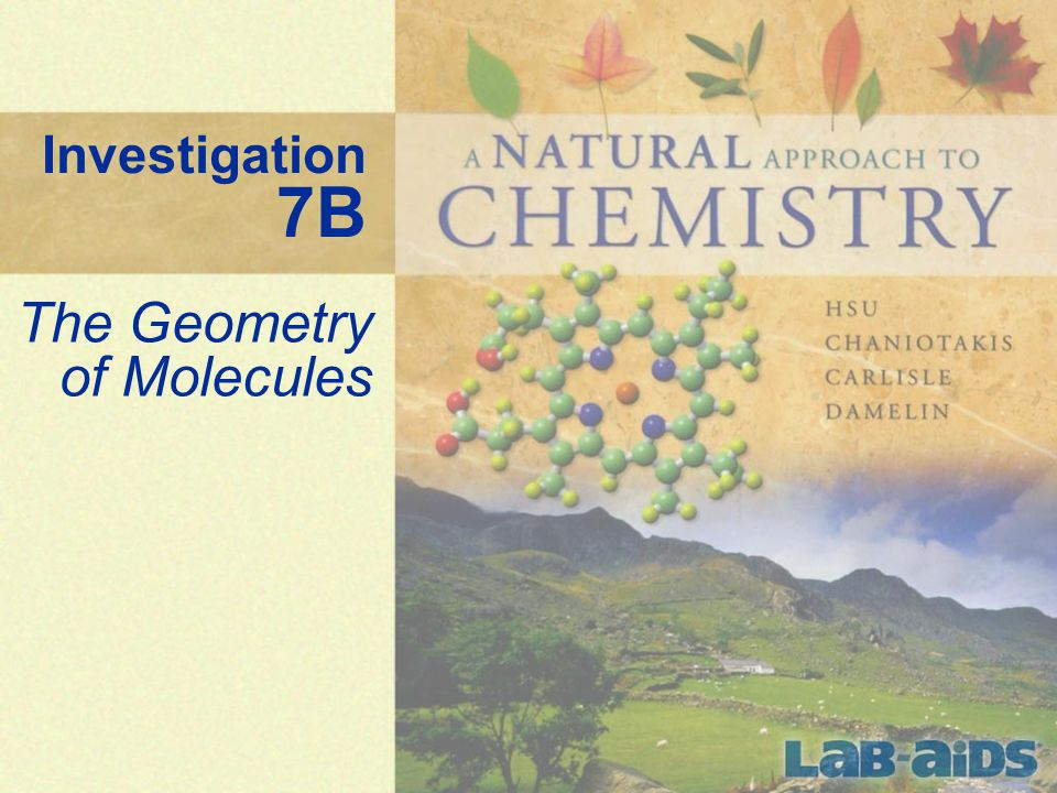 12 Investigation 7B: The Geometry of Molecules Build the following molecules.