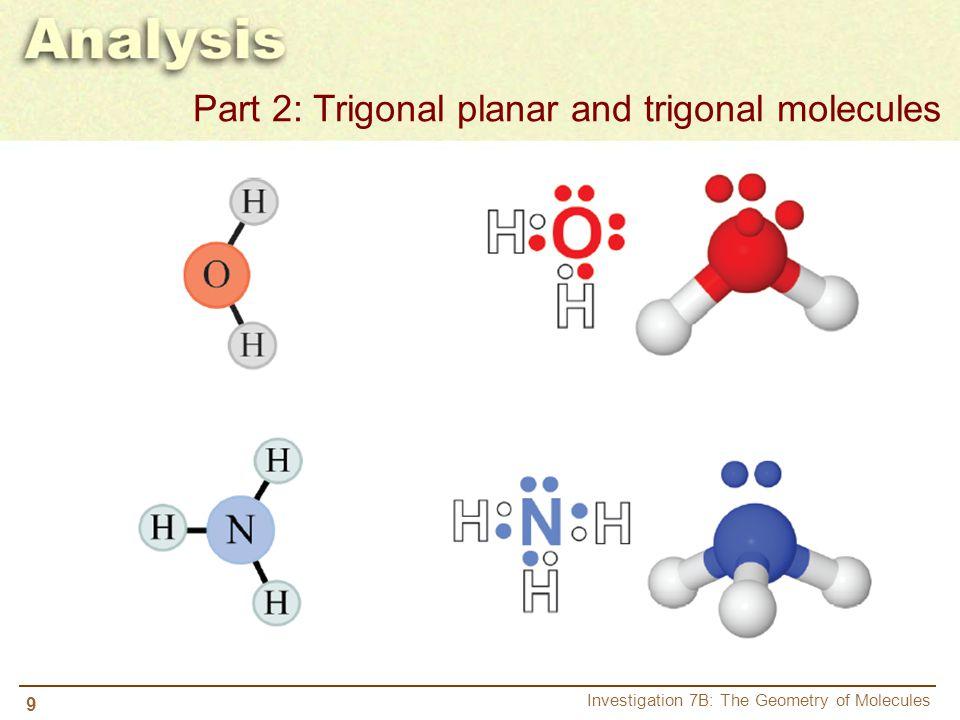 9 Investigation 7B: The Geometry of Molecules Part 2: Trigonal planar and trigonal molecules