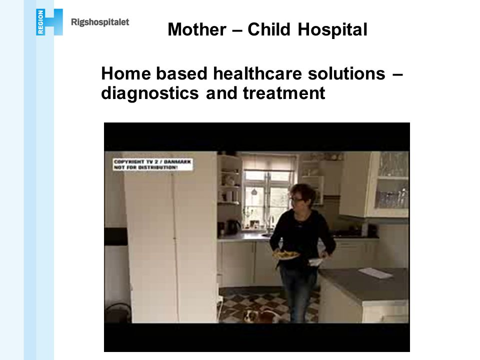 Mother – Child Hospital Home based healthcare solutions – diagnostics and treatment