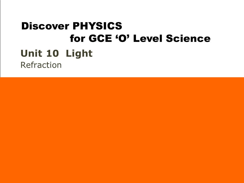 Unit 10 Light Refraction Discover PHYSICS for GCE 'O' Level Science