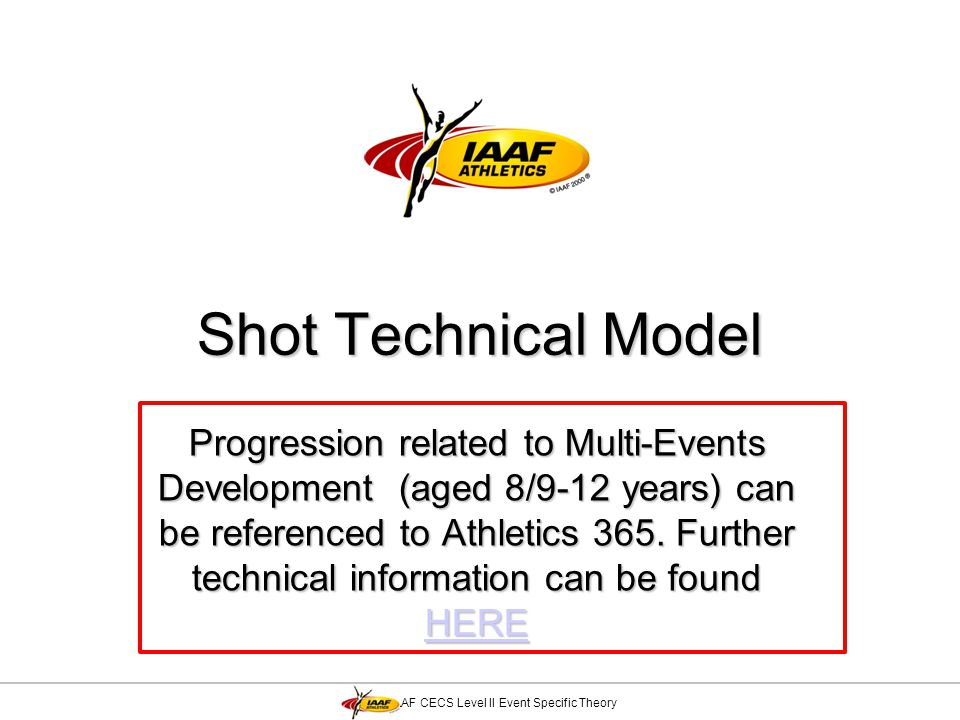 IAAF CECS Level II Event Specific Theory Shot Technical Model Progression related to Multi-Events Development (aged 8/9-12 years) can be referenced to