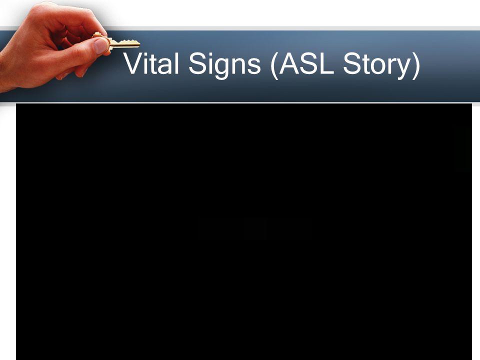 Vital Signs (ASL Story)