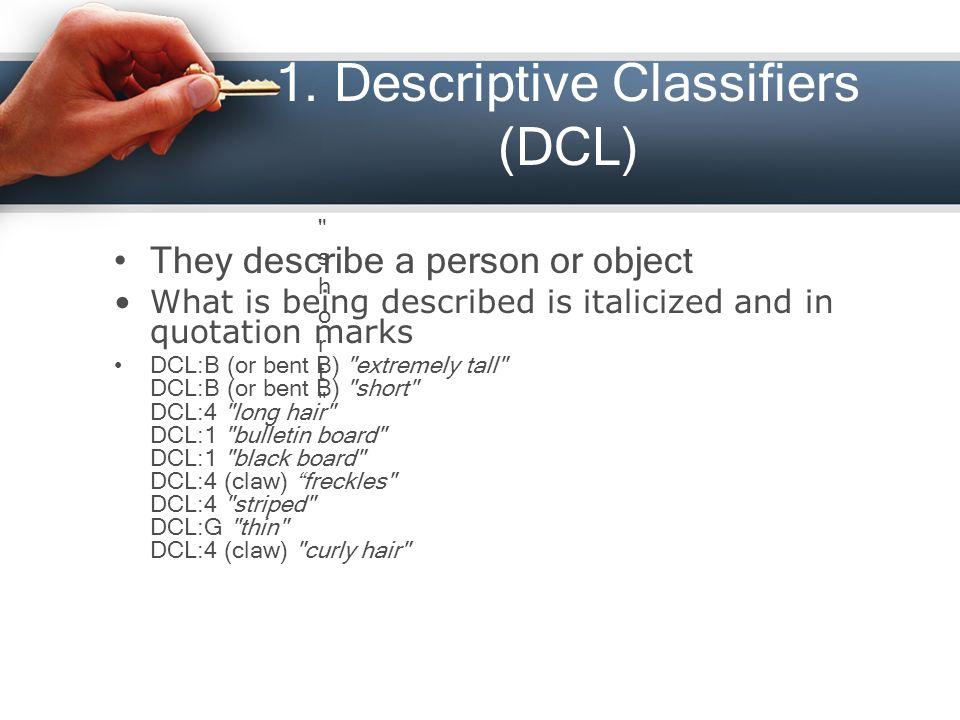 Semantic Classifiers (SCL) Represent categories of nouns.