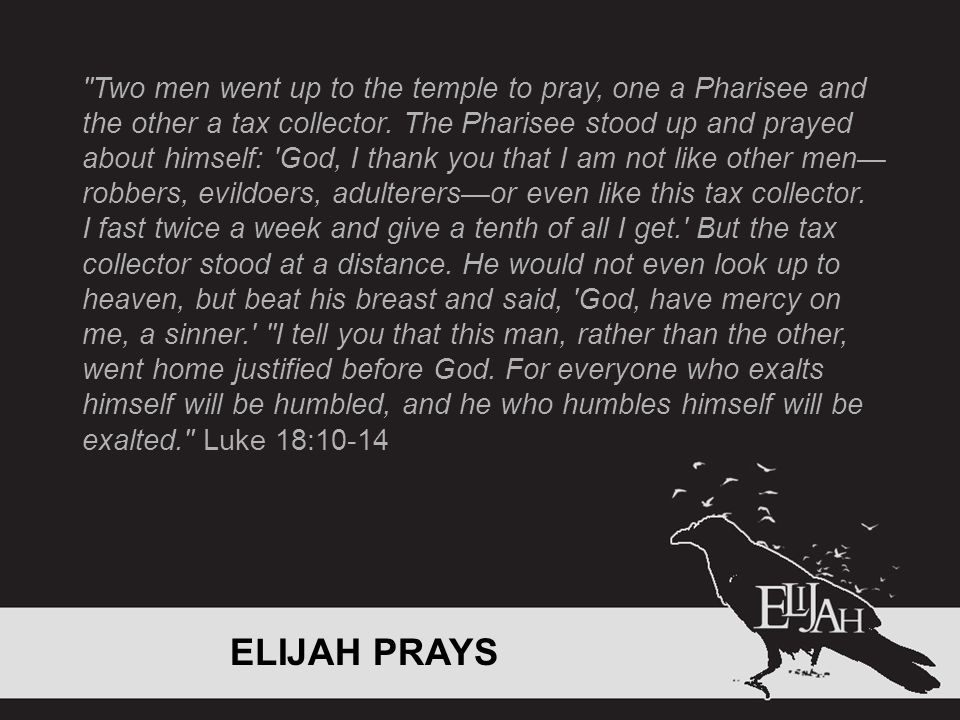 Two men went up to the temple to pray, one a Pharisee and the other a tax collector.