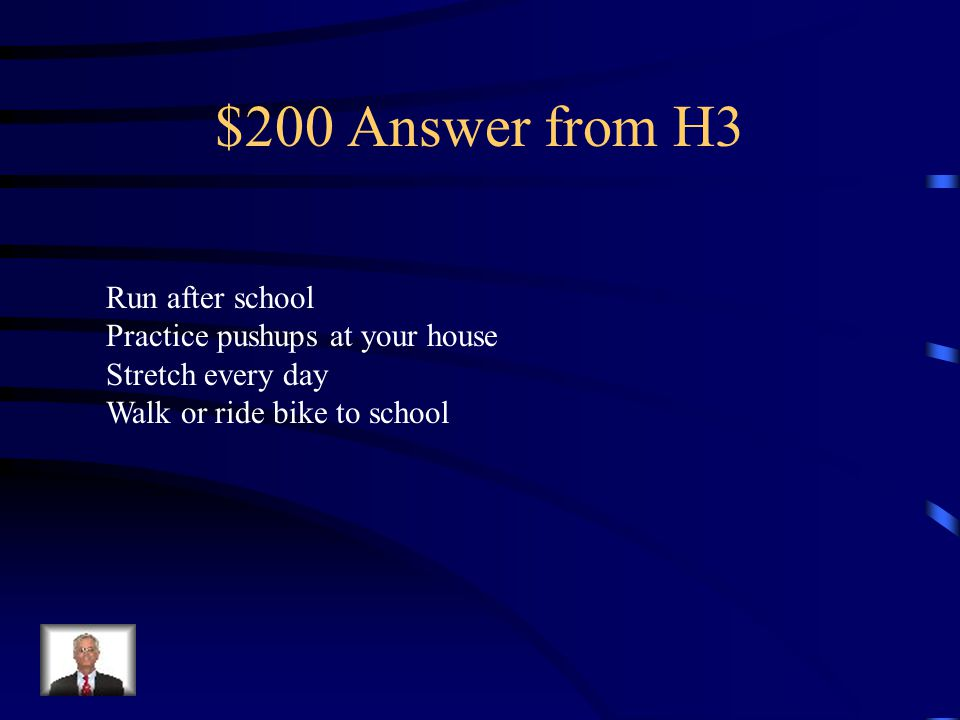 $200 Question from H3 What are some ways you can improve fitness components?