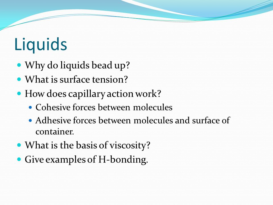 Liquids Why do liquids bead up. What is surface tension.