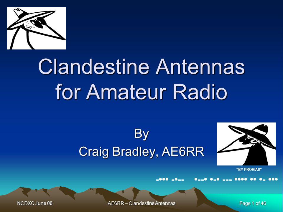 NCDXC June 08 Page 42 of 46 AE6RR – Clandestine Antennas QRO.