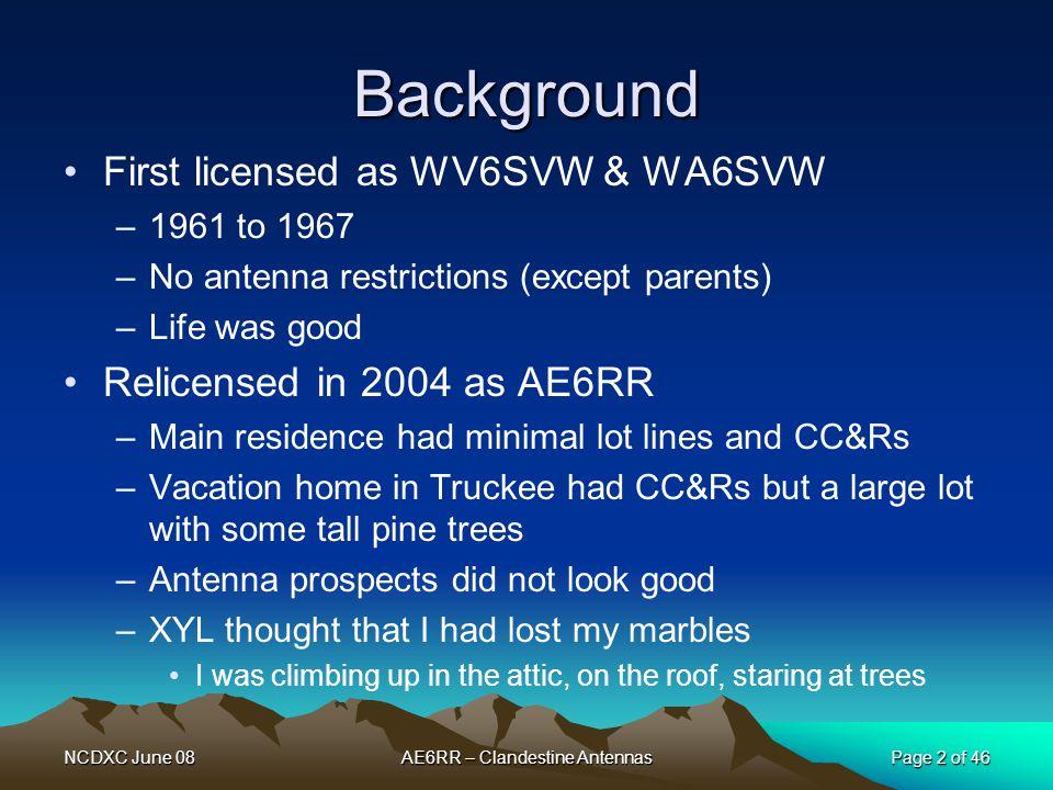NCDXC June 08AE6RR – Clandestine AntennasPage 3 of 46 This Presentation Clandestine vs.