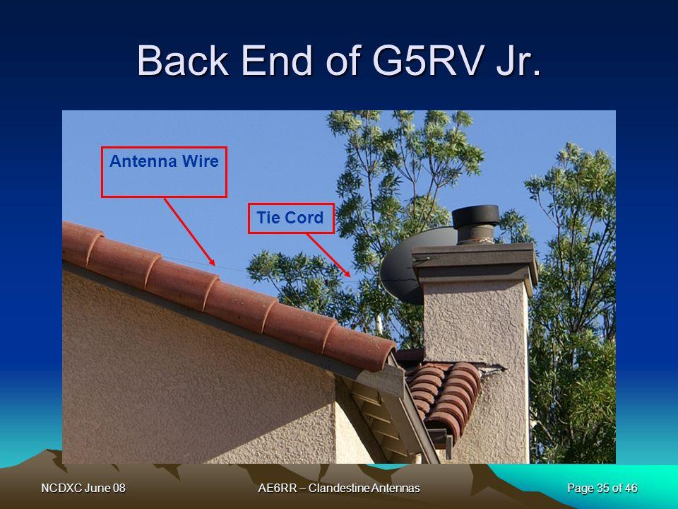 NCDXC June 08AE6RR – Clandestine AntennasPage 35 of 46 Back End of G5RV Jr. Antenna Wire Tie Cord
