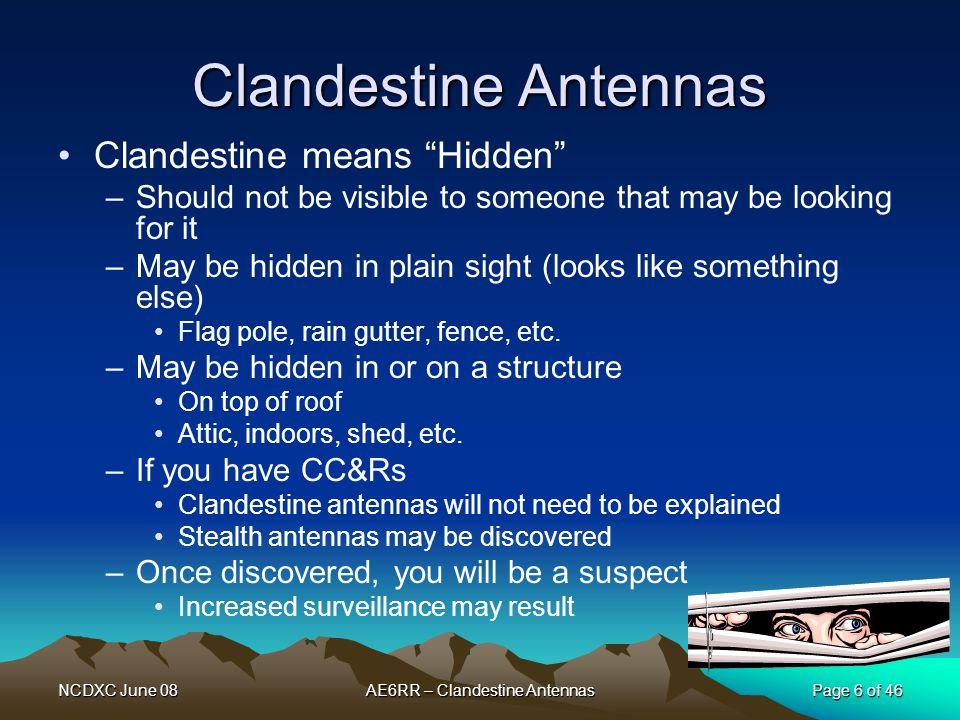 NCDXC June 08 Page 7 of 46 AE6RR – Clandestine Antennas What Makes Antennas Work.