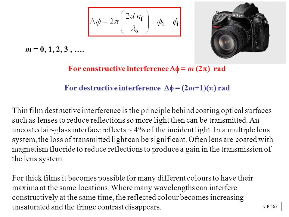 m = 0, 1, 2, 3, …. For constructive interference  = m (2  ) rad For destructive interference  = (2m+1)(  ) rad Thin film destructive interferenc