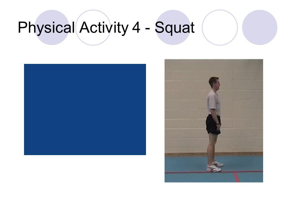 Physical Activity 4 - Squat