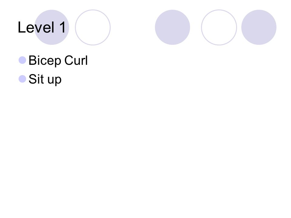 Level 1 Bicep Curl Sit up