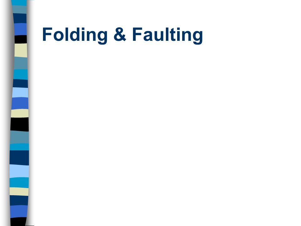 Folding & Faulting