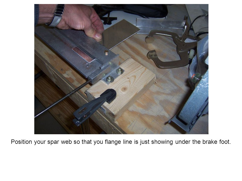 Position your spar web so that you flange line is just showing under the brake foot.