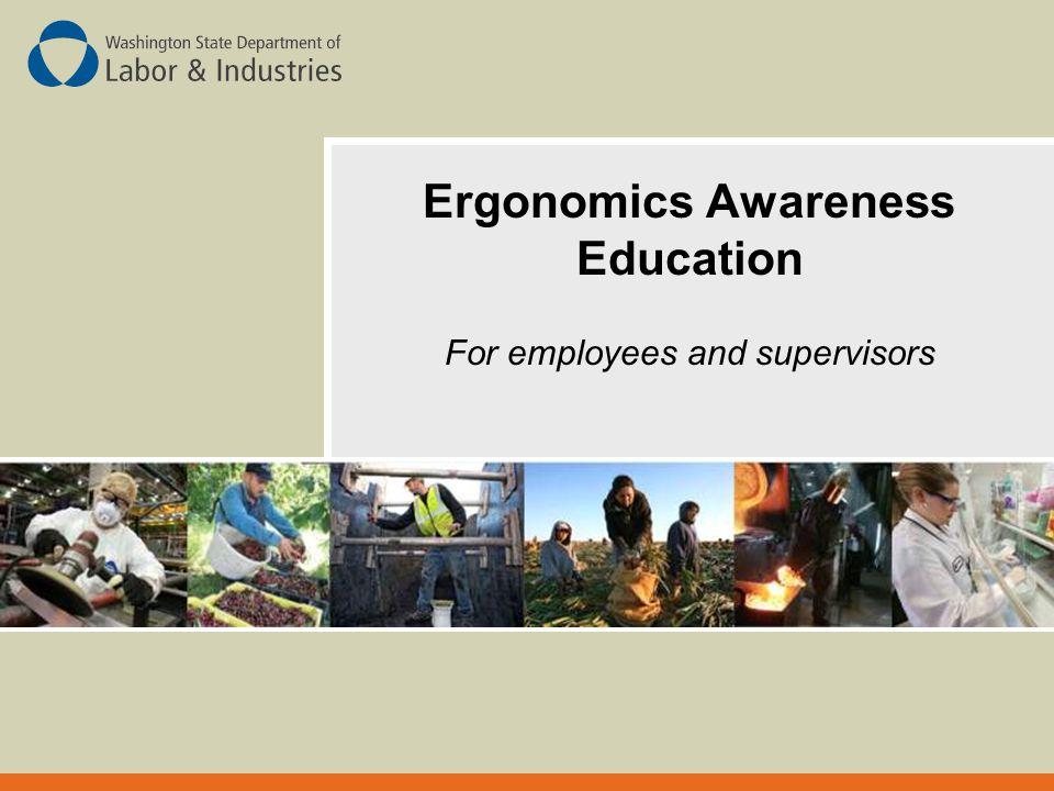 Ergonomics Awareness Education For employees and supervisors