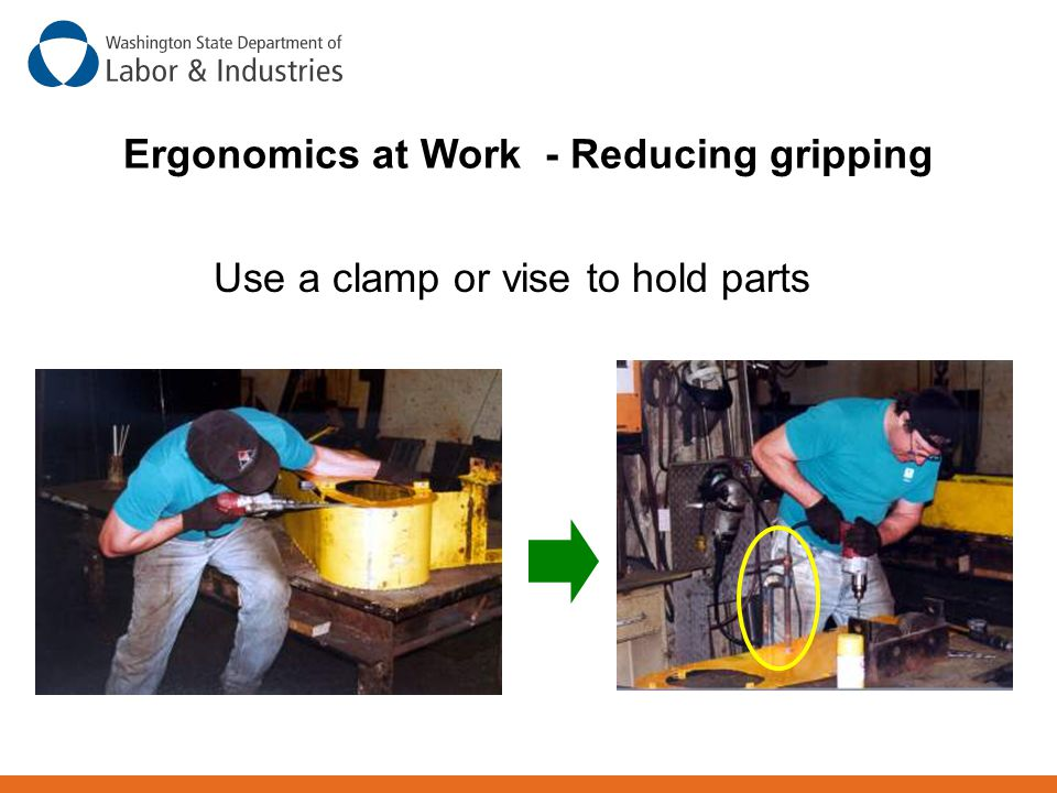 Use a clamp or vise to hold parts