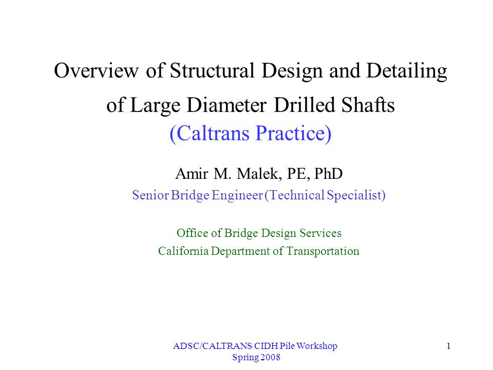 ADSC/CALTRANS CIDH Pile Workshop Spring 2008 12 Lateral Stability (BDA Chapter 12) Available Software: LPILE, W-FRAME, or SAP