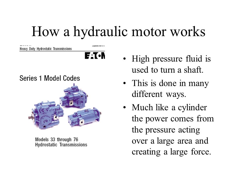 How a hydraulic motor works High pressure fluid is used to turn a shaft. This is done in many different ways. Much like a cylinder the power comes fro
