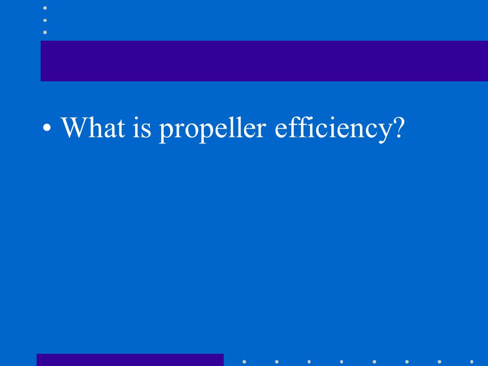 What is propeller efficiency?