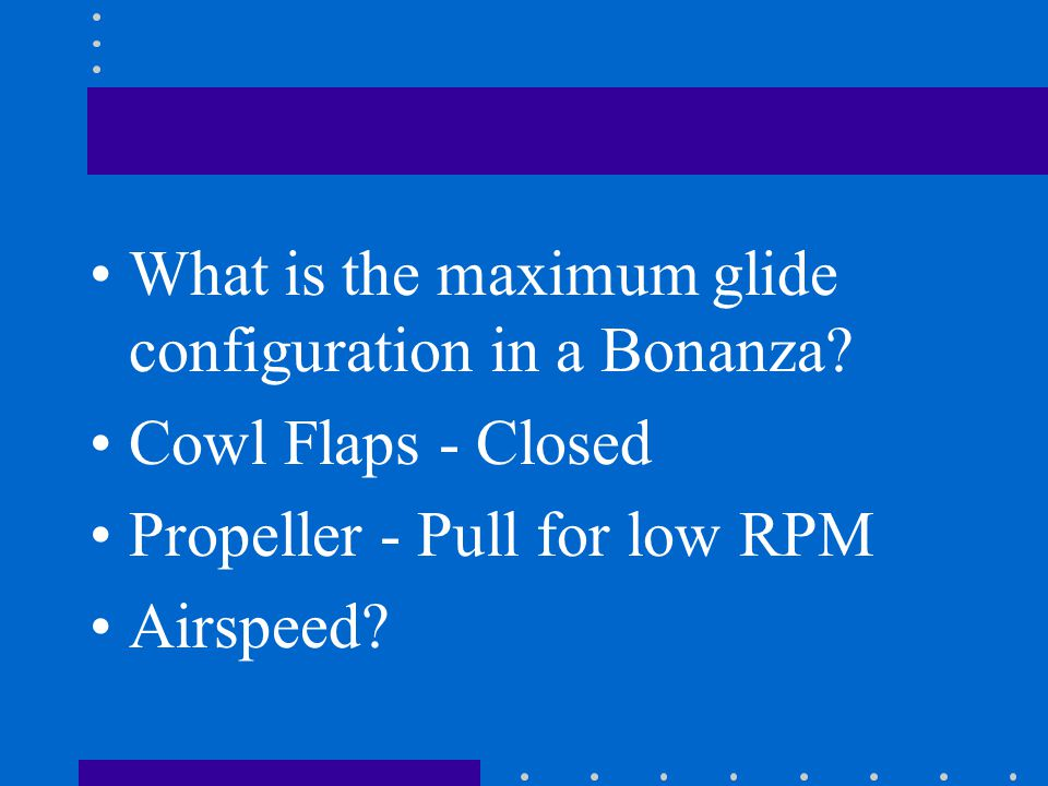 What is the maximum glide configuration in a Bonanza.