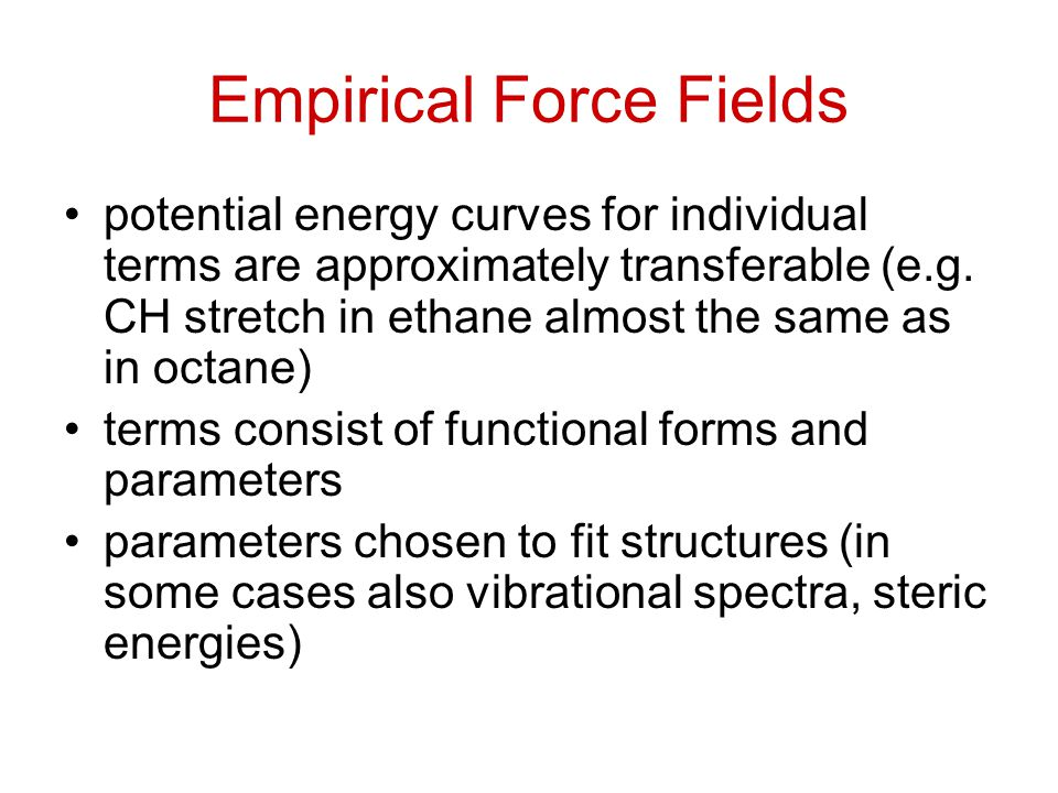 Empirical Force Fields potential energy curves for individual terms are approximately transferable (e.g.