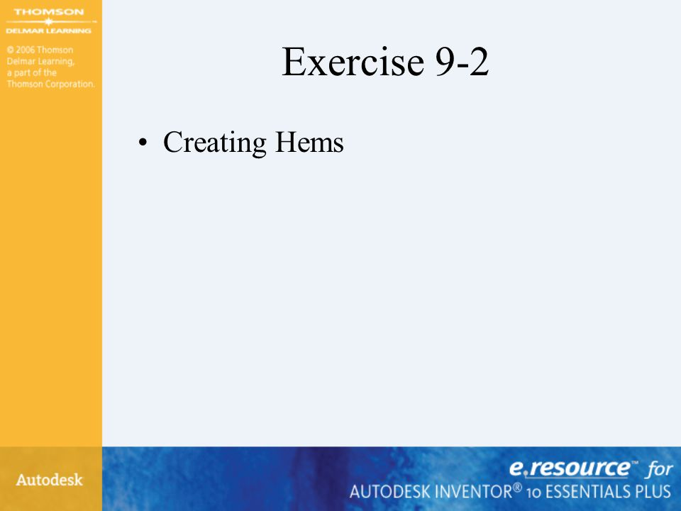 Exercise 9-2 Creating Hems