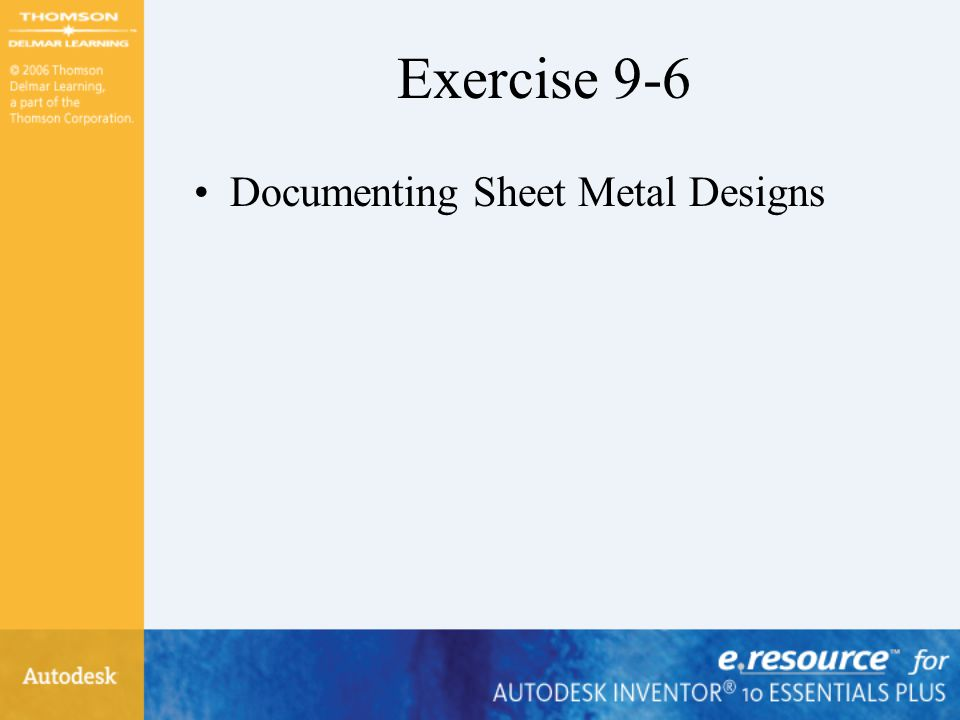 Exercise 9-6 Documenting Sheet Metal Designs