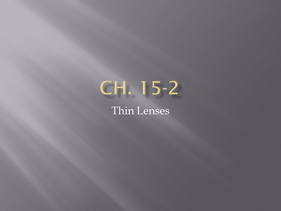  A lens is a transparent object that refracts light by either converging or diverging to create an image.