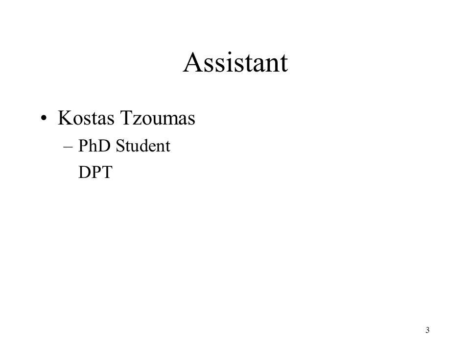 3 Assistant Kostas Tzoumas –PhD Student DPT