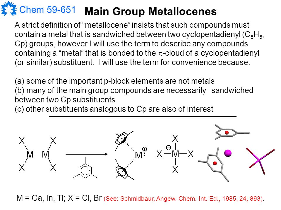 Chem 59-651 The Cp* ring is clearly  -bonded to the Ge atom and the geometrical parameters around the Ge atom are consistent with the formulation of these compounds as having triple bonds.