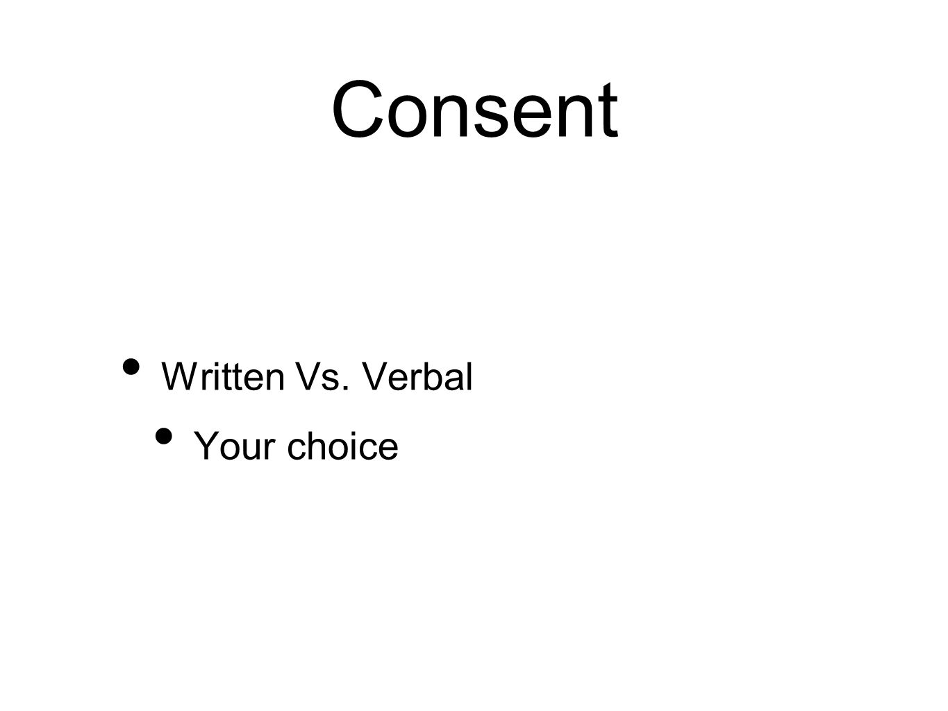 Consent Written Vs. Verbal Your choice