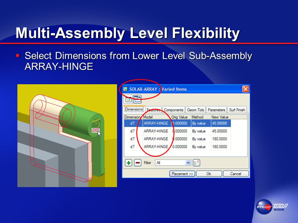 Multi-Assembly Level Flexibility  Select Dimensions from Lower Level Sub-Assembly ARRAY-HINGE