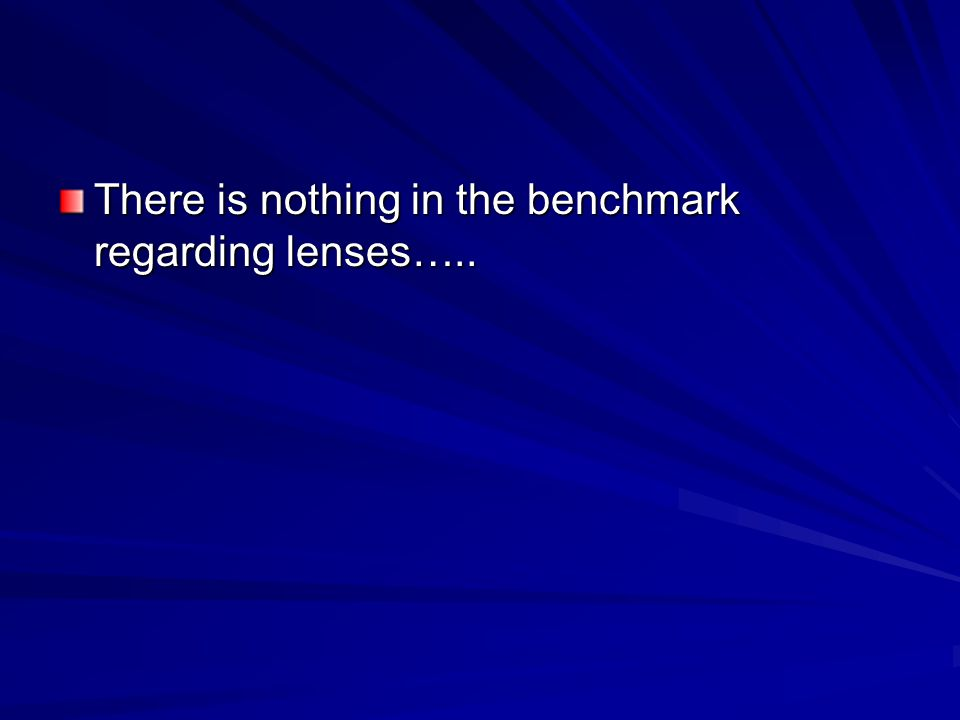 There is nothing in the benchmark regarding lenses…..