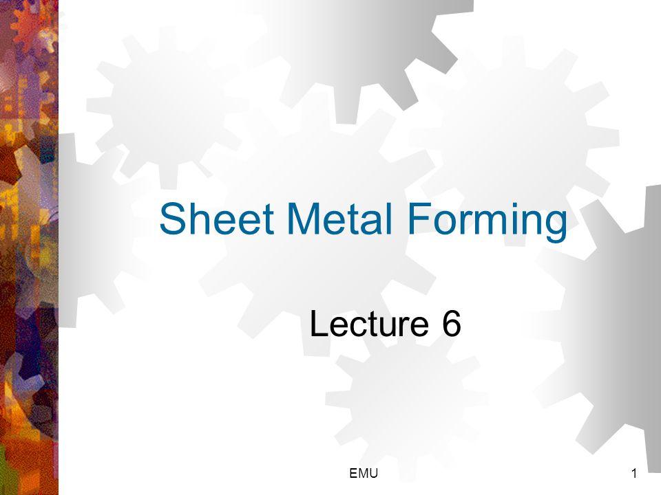 Sheet Metal Forming Lecture 6 EMU1