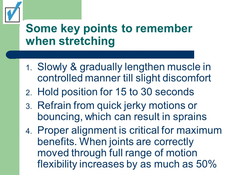 Some key points to remember when stretching 1.