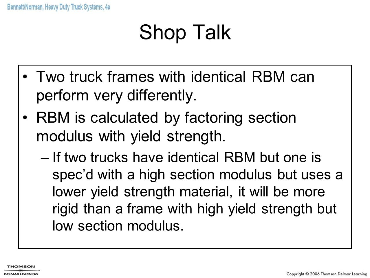Shop Talk When any type of frame reinforcement is added, straight cut fishplates, L-sections, and C-channels should be avoided because this creates a sudden increase in section modulus.