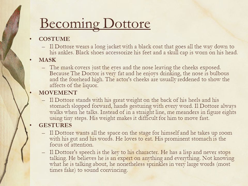 Becoming Dottore COSTUME –Il Dottore wears a long jacket with a black coat that goes all the way down to his ankles.