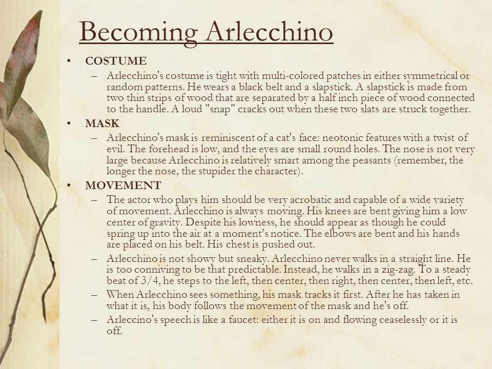 Becoming Arlecchino COSTUME –Arlecchino's costume is tight with multi-colored patches in either symmetrical or random patterns. He wears a black belt
