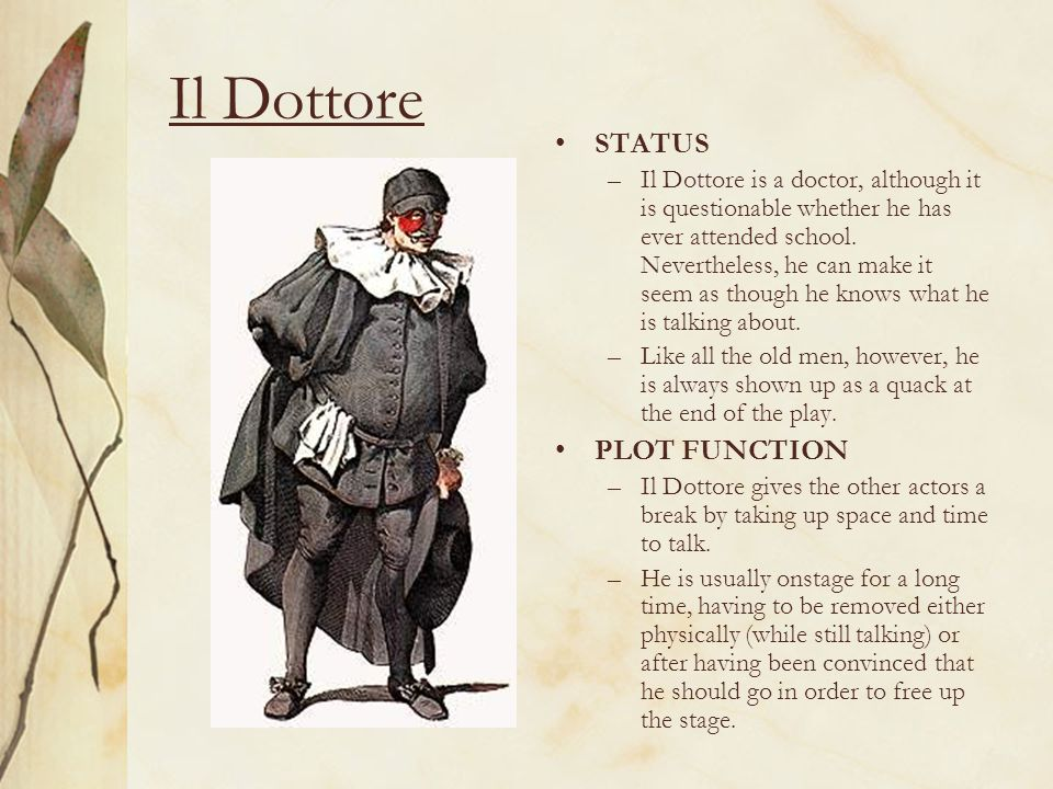 Il Dottore STATUS –Il Dottore is a doctor, although it is questionable whether he has ever attended school.