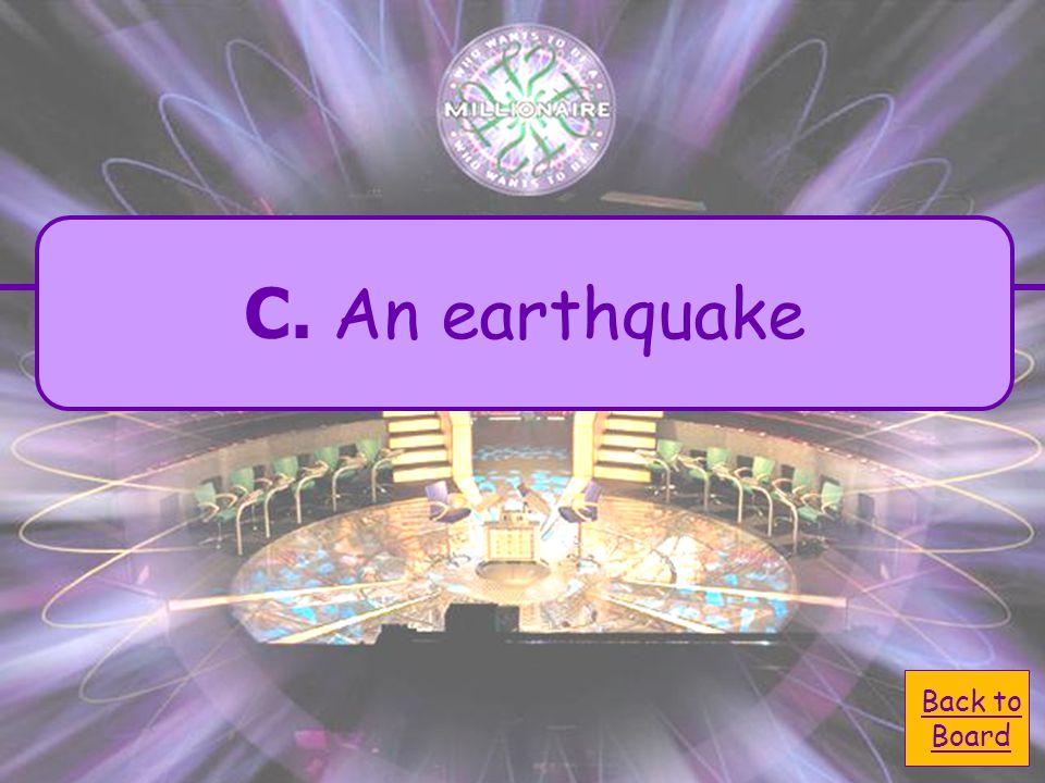 C. An earthquake A.Any increase in populationAny increase in population B.