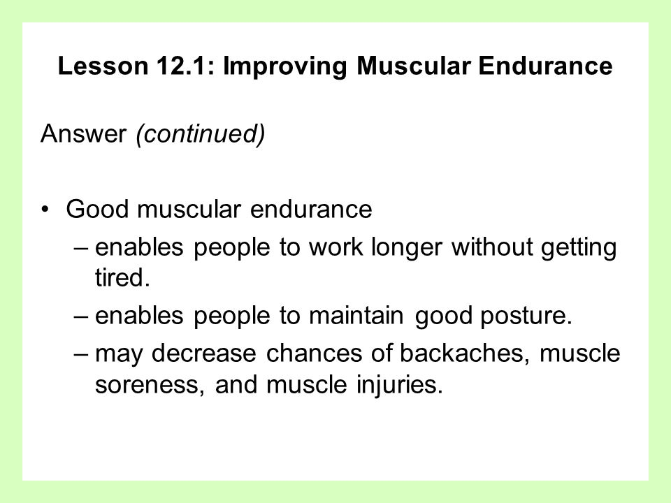 Lesson 12.1: Improving Muscular Endurance Question What does a machine called an electromyogram do?