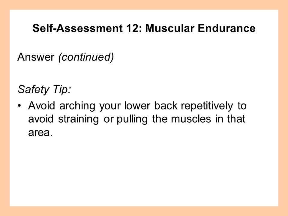 Self-Assessment 12: Muscular Endurance Question How do you perform the leg change test?