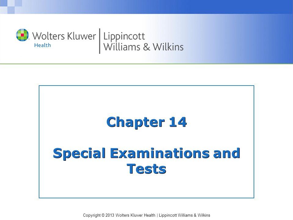 Copyright © 2013 Wolters Kluwer Health | Lippincott Williams & Wilkins Answer True.
