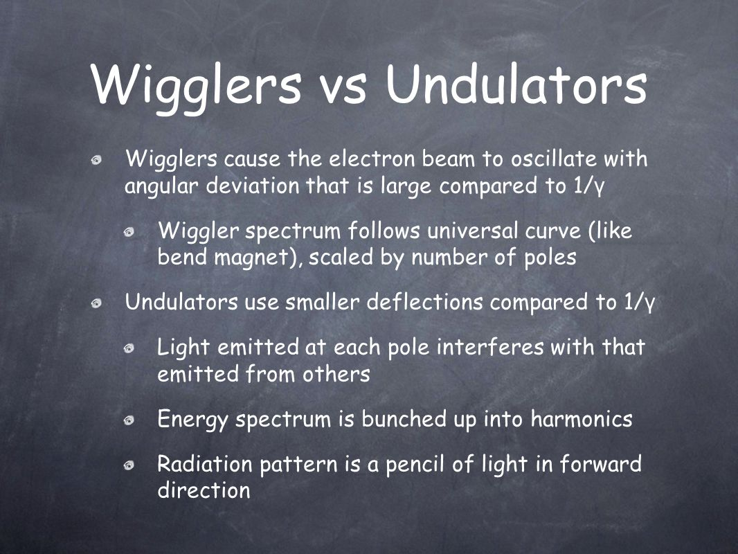 Wigglers cause the electron beam to oscillate with angular deviation that is large compared to 1/ γ Wiggler spectrum follows universal curve (like ben