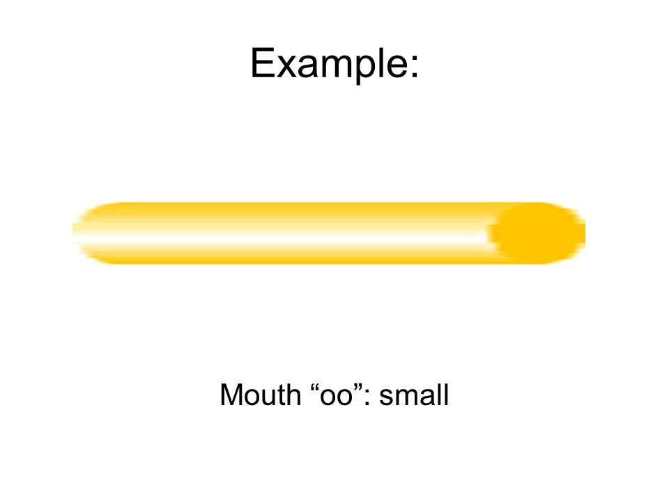 Mouth oo : small
