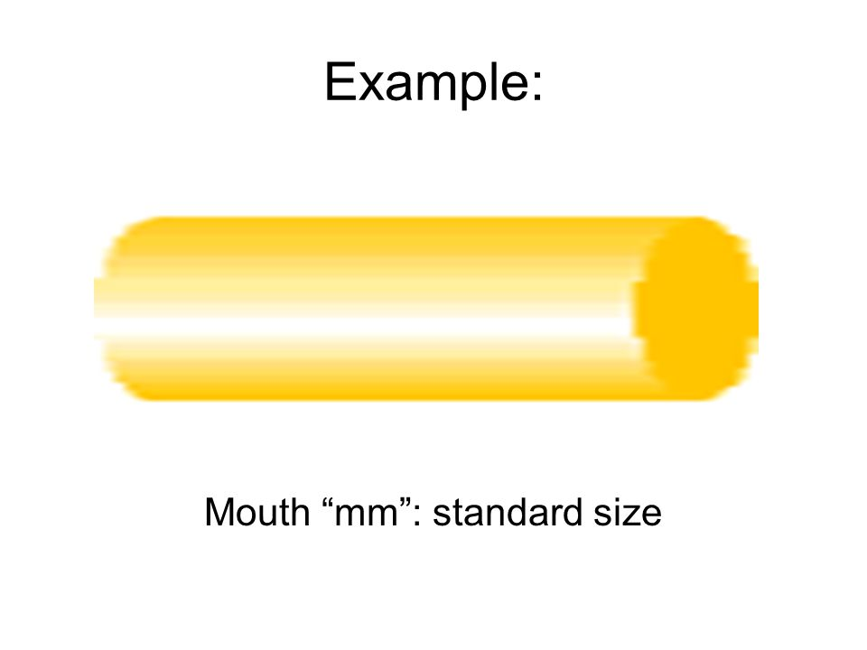 Mouth mm : standard size