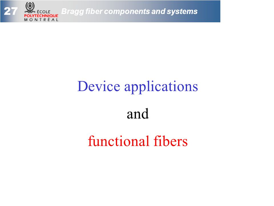 27 Bragg fiber components and systems Device applications and functional fibers