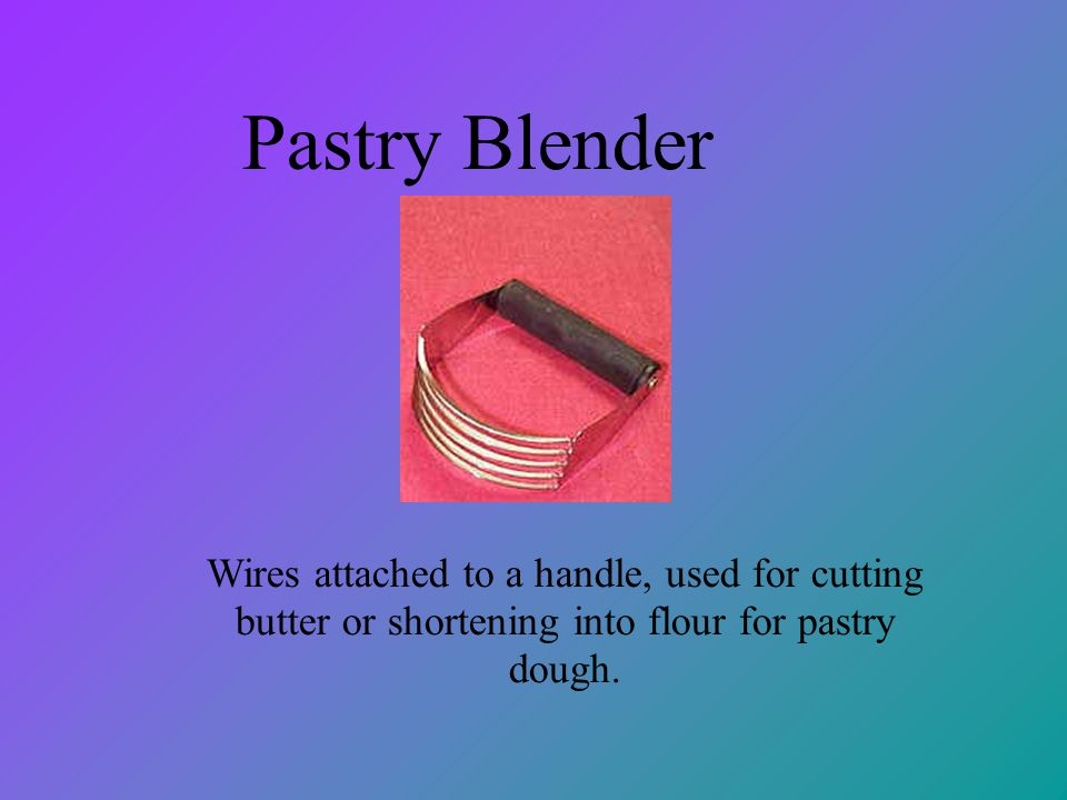Pastry Blender Wires attached to a handle, used for cutting butter or shortening into flour for pastry dough.